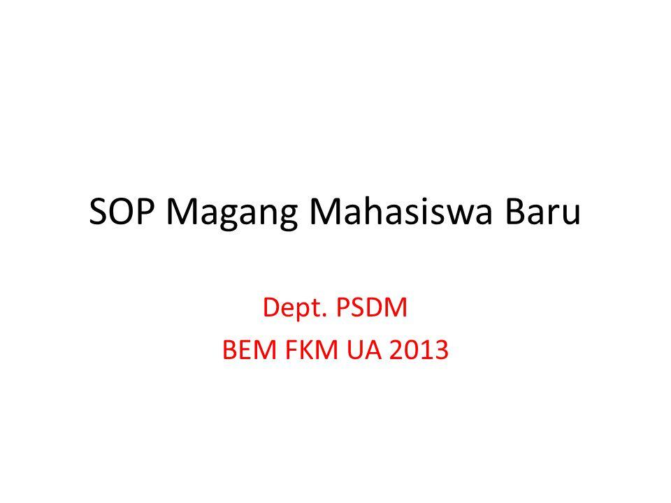 SOP Magang Mahasiswa Baru Dept. PSDM BEM FKM UA 2013