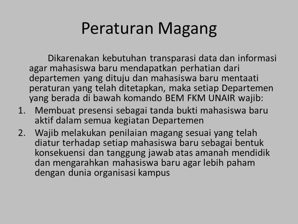 Peraturan Magang Dikarenakan kebutuhan transparasi data dan informasi agar mahasiswa baru mendapatkan perhatian dari departemen yang dituju dan mahasi