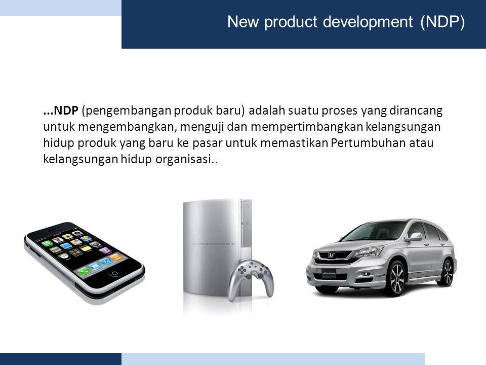 New product development (NDP)...NDP (pengembangan produk baru) adalah suatu proses yang dirancang untuk mengembangkan, menguji dan mempertimbangkan kelangsungan hidup produk yang baru ke pasar untuk memastikan Pertumbuhan atau kelangsungan hidup organisasi..