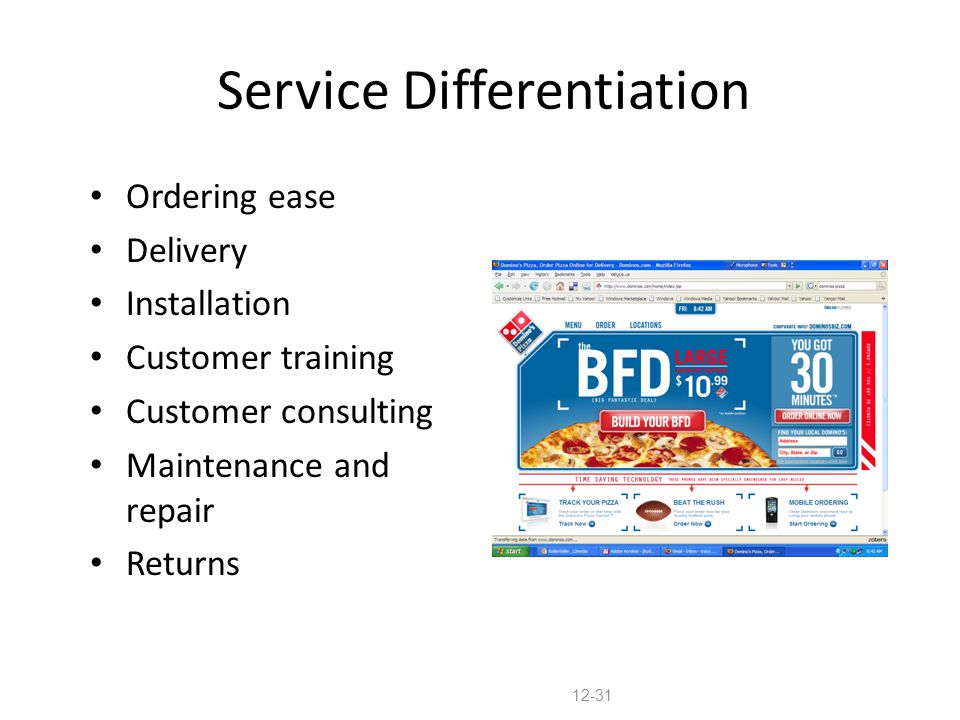 Service Differentiation Ordering ease Delivery Installation Customer training Customer consulting Maintenance and repair Returns 12-31