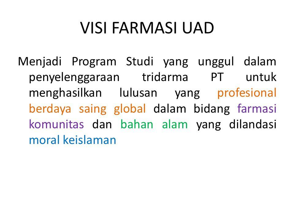VISI FARMASI UAD Menjadi Program Studi yang unggul dalam penyelenggaraan tridarma PT untuk menghasilkan lulusan yang profesional berdaya saing global dalam bidang farmasi komunitas dan bahan alam yang dilandasi moral keislaman
