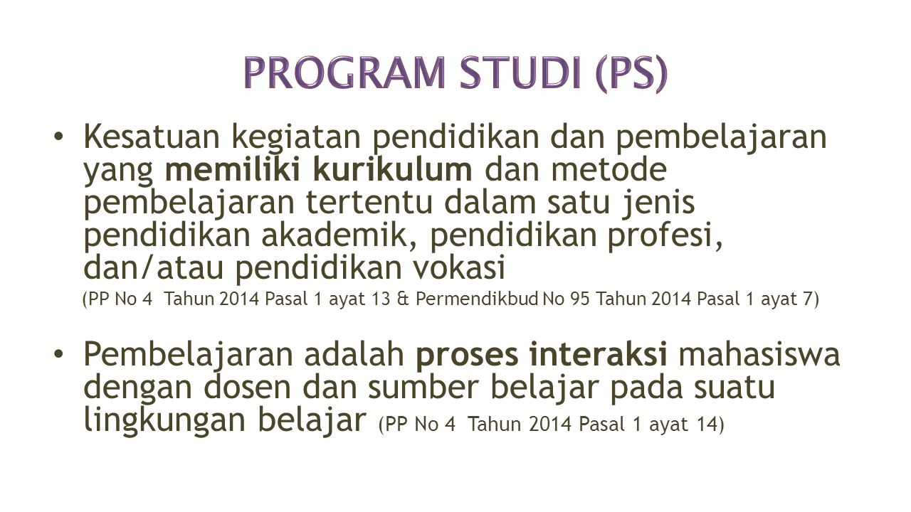 1.Pembukaan PS merupakan penambahan PS baru pada PT yang telah memiliki pendirian izin pendirian PT 2.Perubahan PS merupakan penggantian nama di dalam kelompok bidang/disipilin ilmu dan teknologi tertentu, dan/atau penggantian kurikulum PS pada PT yang telah memiliki pendirian izin pendirian PT 3.Pembukaan PS harus memenuhi SN DIKTI yaitu memenuhi syarat untuk memenuhi peringkat akreditasi minimum 4.Pemenuhan SN DIKTI harus dimuat dalam dokumen pembukaan PS yang terdiri atas : a.Renstra Pembukaan PS sesuai dengan Renstra PT b.Proposal Pembukaan PS 5.Format pedoman penyusunan Proposal Pembukaan PS diatur lebih lanjut dengan Peraturan Direktur Jenderal Permendikbud No 95 Tahun 2014 Pasal 25 4