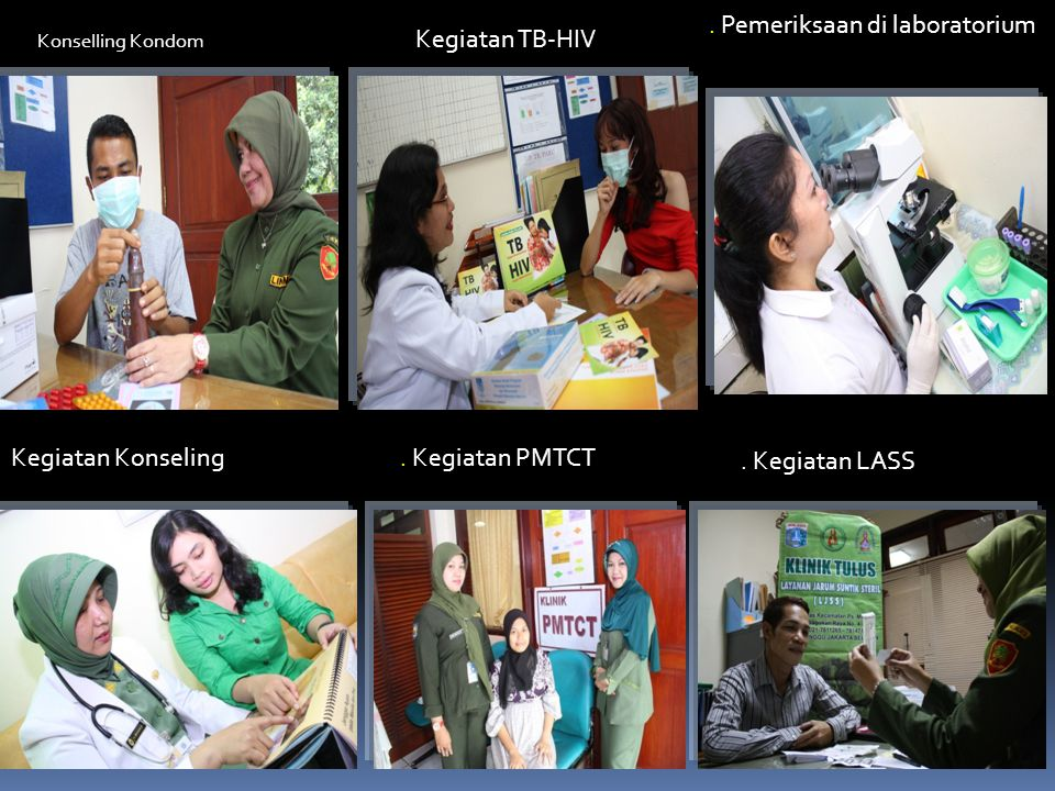 Konselling Kondom Kegiatan TB-HIV.Pemeriksaan di laboratorium Kegiatan Konseling.