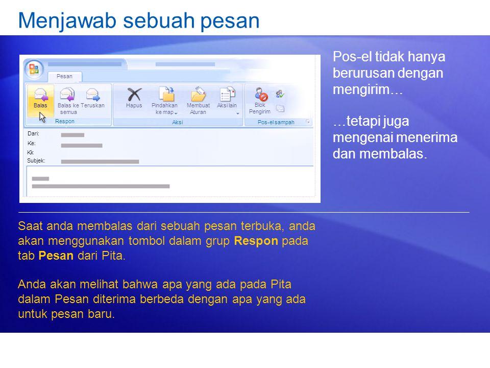 Menjawab sebuah pesan Pos-el tidak hanya berurusan dengan mengirim… …tetapi juga mengenai menerima dan membalas. Saat anda membalas dari sebuah pesan