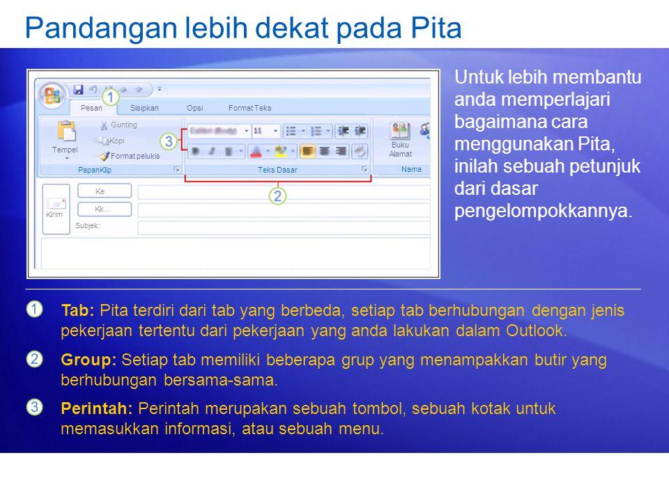 Pandangan lebih dekat pada Pita Untuk lebih membantu anda memperlajari bagaimana cara menggunakan Pita, inilah sebuah petunjuk dari dasar pengelompokk