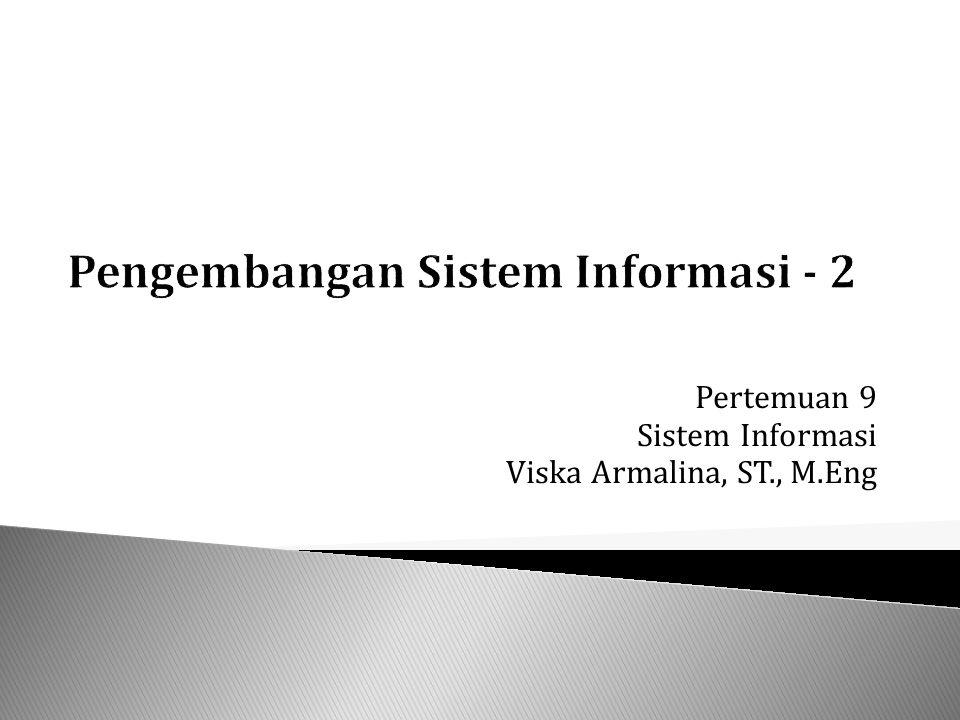 Pertemuan 9 Sistem Informasi Viska Armalina, ST., M.Eng