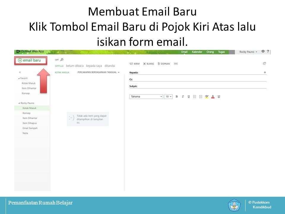Pemanfaatan Rumah Belajar © Pustekkom Kemdikbud Membuat Email Baru Klik Tombol Email Baru di Pojok Kiri Atas lalu isikan form email.