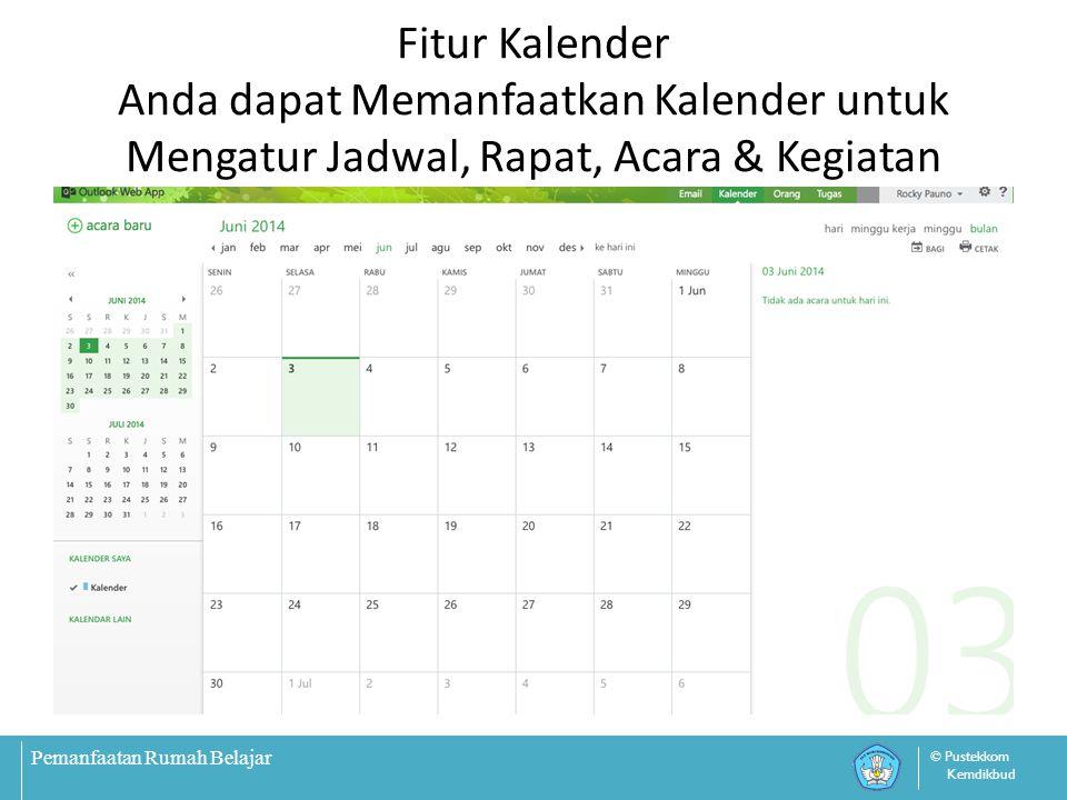 Pemanfaatan Rumah Belajar © Pustekkom Kemdikbud Fitur Kalender Anda dapat Memanfaatkan Kalender untuk Mengatur Jadwal, Rapat, Acara & Kegiatan