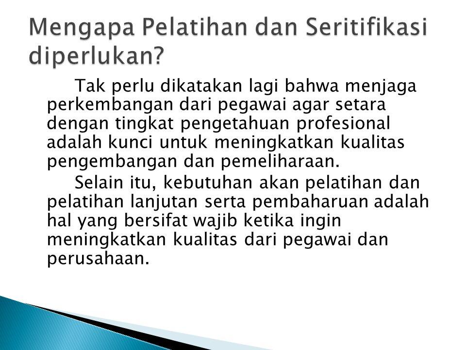 Tak perlu dikatakan lagi bahwa menjaga perkembangan dari pegawai agar setara dengan tingkat pengetahuan profesional adalah kunci untuk meningkatkan kualitas pengembangan dan pemeliharaan.