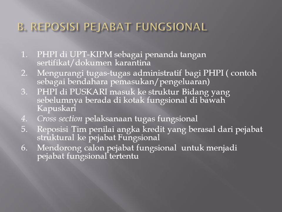 A. IDENTIFIKASI PERAN PEJABAT FUNGSIONAL 1.PHPI : PP 15 TAHUN 2002 tentang Karantina Ikan ( Ps. 60 (1) Pelaksanaan tindakan karantina dilakukan oleh p