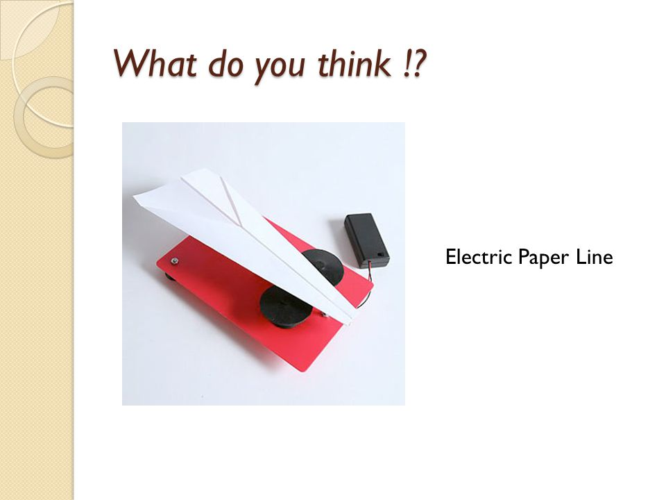What do you think !? Electric Paper Line