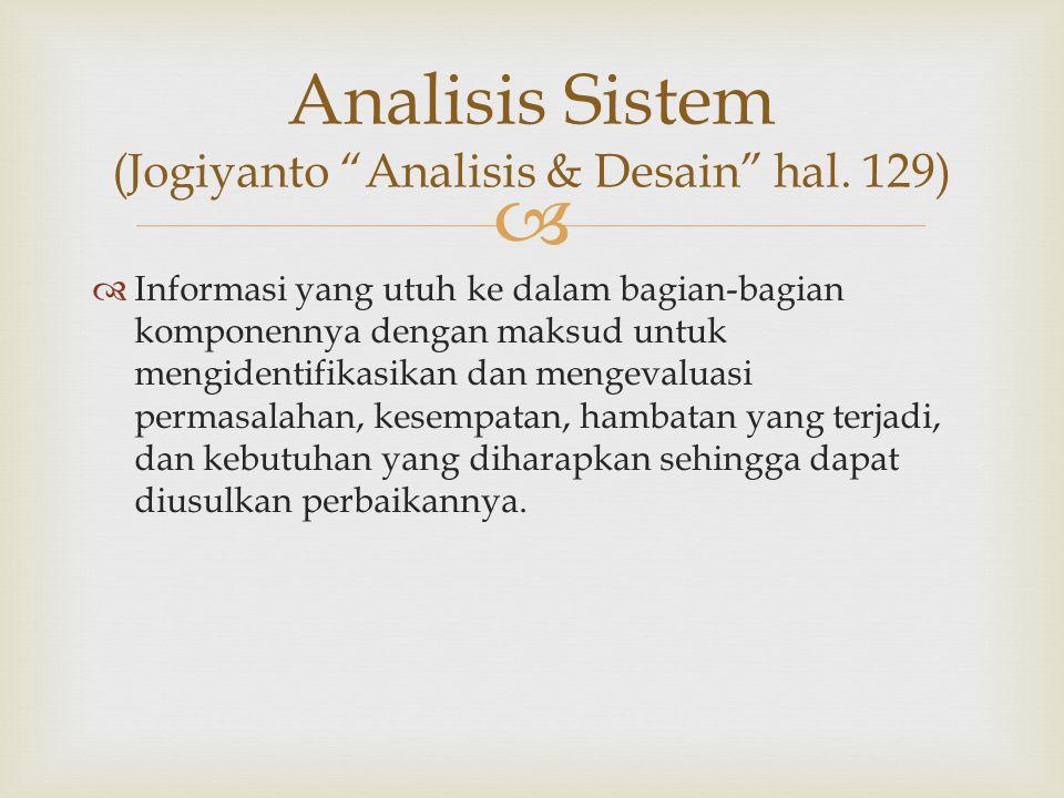   Informasi yang utuh ke dalam bagian-bagian komponennya dengan maksud untuk mengidentifikasikan dan mengevaluasi permasalahan, kesempatan, hambatan