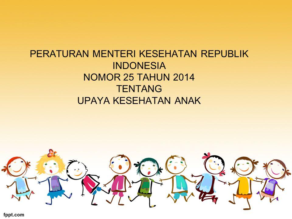 PERATURAN MENTERI KESEHATAN REPUBLIK INDONESIA NOMOR 25 TAHUN 2014 TENTANG UPAYA KESEHATAN ANAK