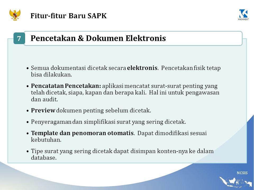 NCSIS Fitur-fitur Baru SAPK Semua dokumentasi dicetak secara elektronis. Pencetakan fisik tetap bisa dilakukan. Pencatatan Pencetakan: aplikasi mencat