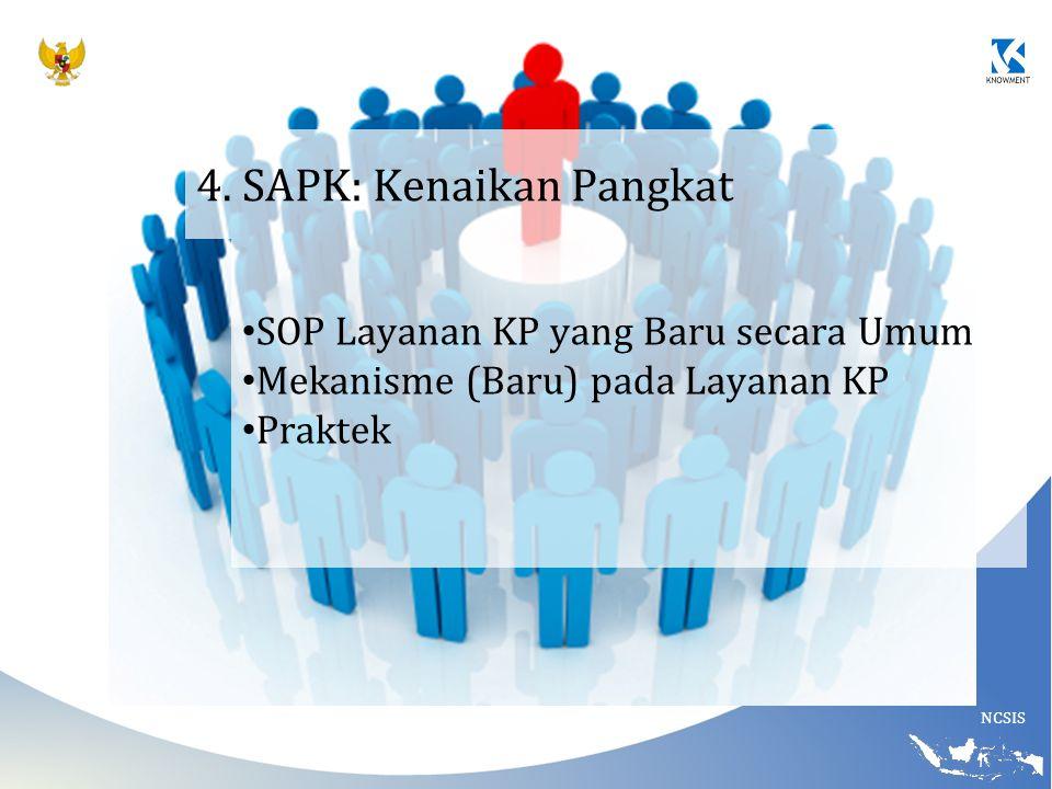 NCSIS 4. SAPK: Kenaikan Pangkat SOP Layanan KP yang Baru secara Umum Mekanisme (Baru) pada Layanan KP Praktek