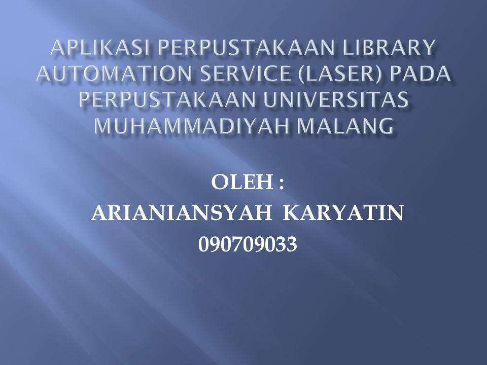 OLEH : ARIANIANSYAH KARYATIN 090709033