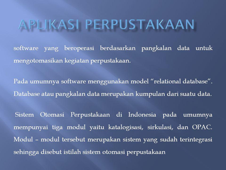 Program aplikasi perpustakaan dengan software open source Menggunakan bahasa Scripting PHP dan database MySQL Dikembangkan oleh Tim MDLRG (Muhammadiyah Digital Library Research Group) yang diketuai Muhammad Nasar, ST.