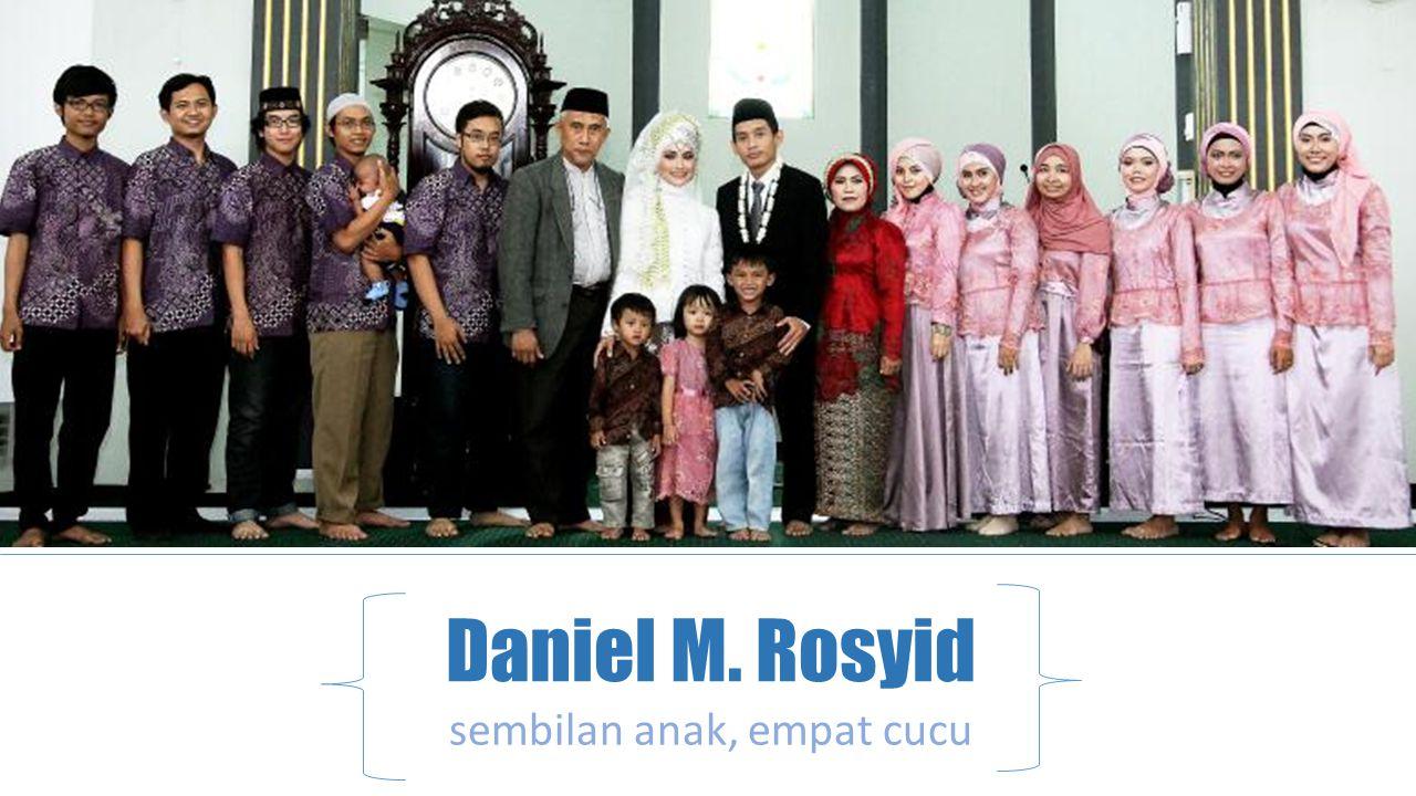 sembilan anak, empat cucu Daniel M. Rosyid