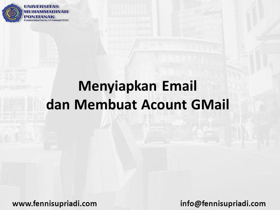 www.fennisupriadi.cominfo@fennisupriadi.com Menyiapkan Email dan Membuat Acount GMail