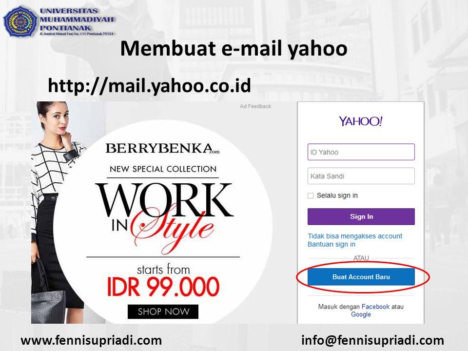 www.fennisupriadi.cominfo@fennisupriadi.com Membuat e-mail yahoo http://mail.yahoo.co.id