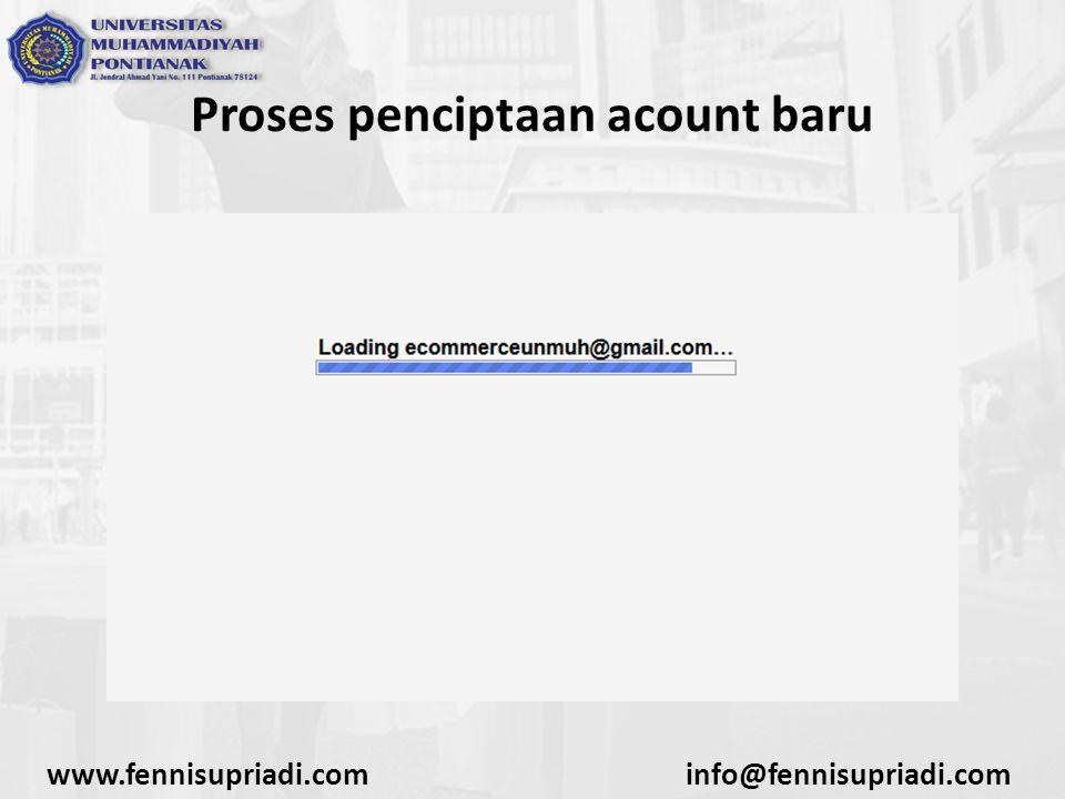 www.fennisupriadi.cominfo@fennisupriadi.com Proses penciptaan acount baru