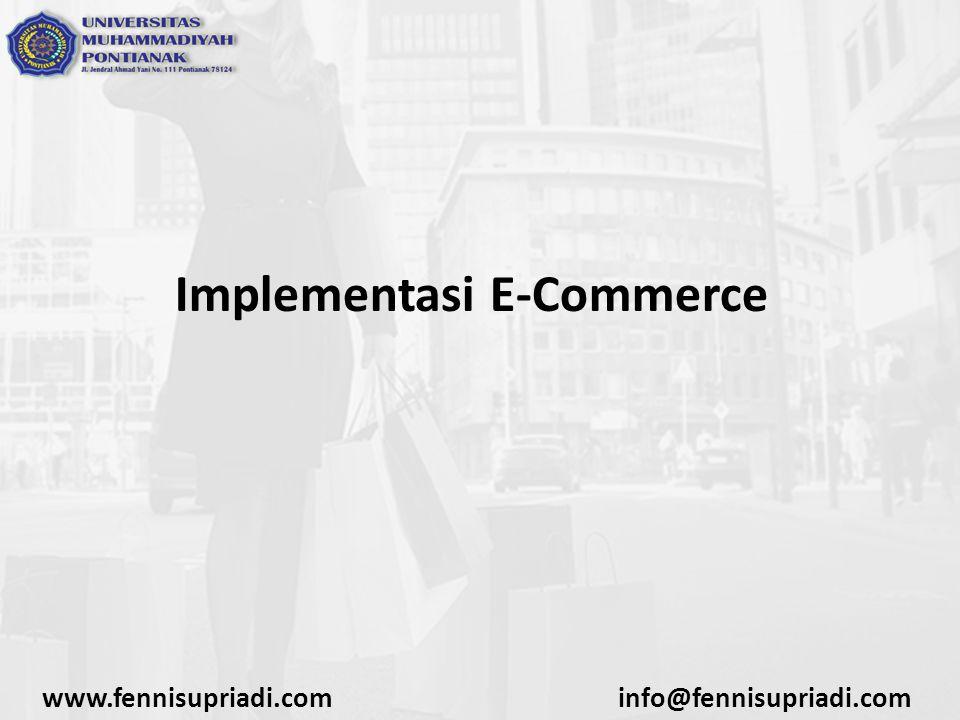 www.fennisupriadi.cominfo@fennisupriadi.com Implementasi E-Commerce