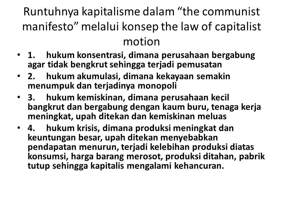 """Runtuhnya kapitalisme dalam """"the communist manifesto"""" melalui konsep the law of capitalist motion 1. hukum konsentrasi, dimana perusahaan bergabung ag"""