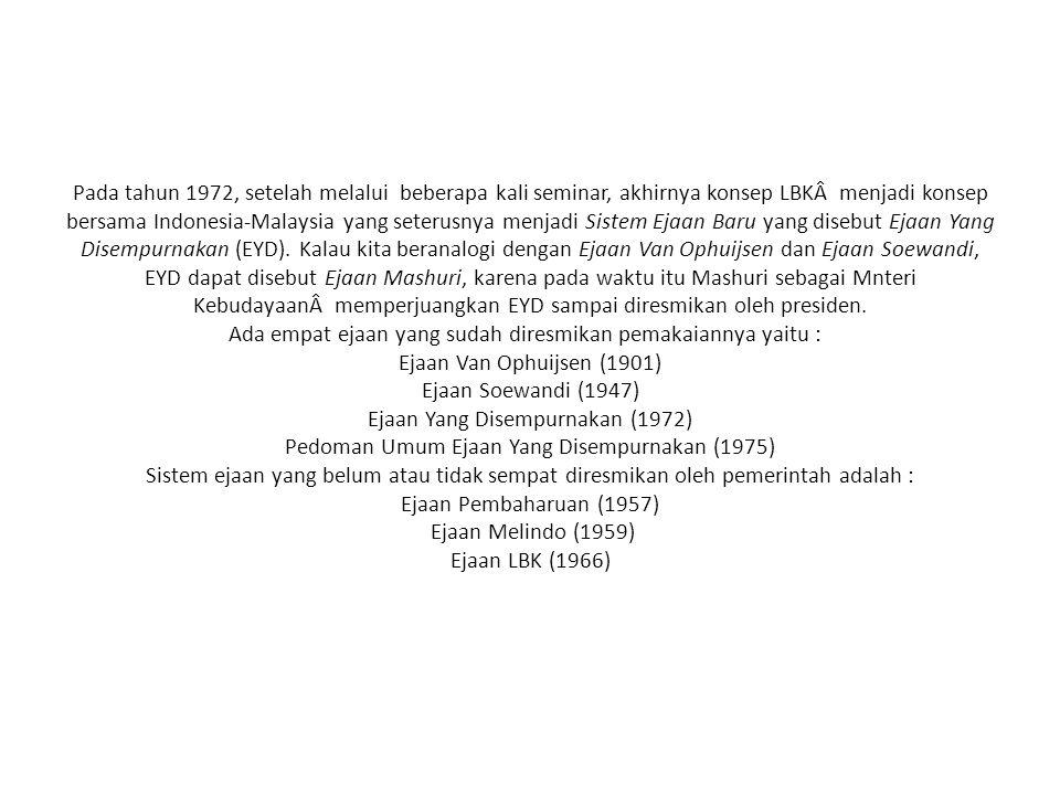 Pada tahun 1972, setelah melalui beberapa kali seminar, akhirnya konsep LBKÂ menjadi konsep bersama Indonesia-Malaysia yang seterusnya menjadi Sistem