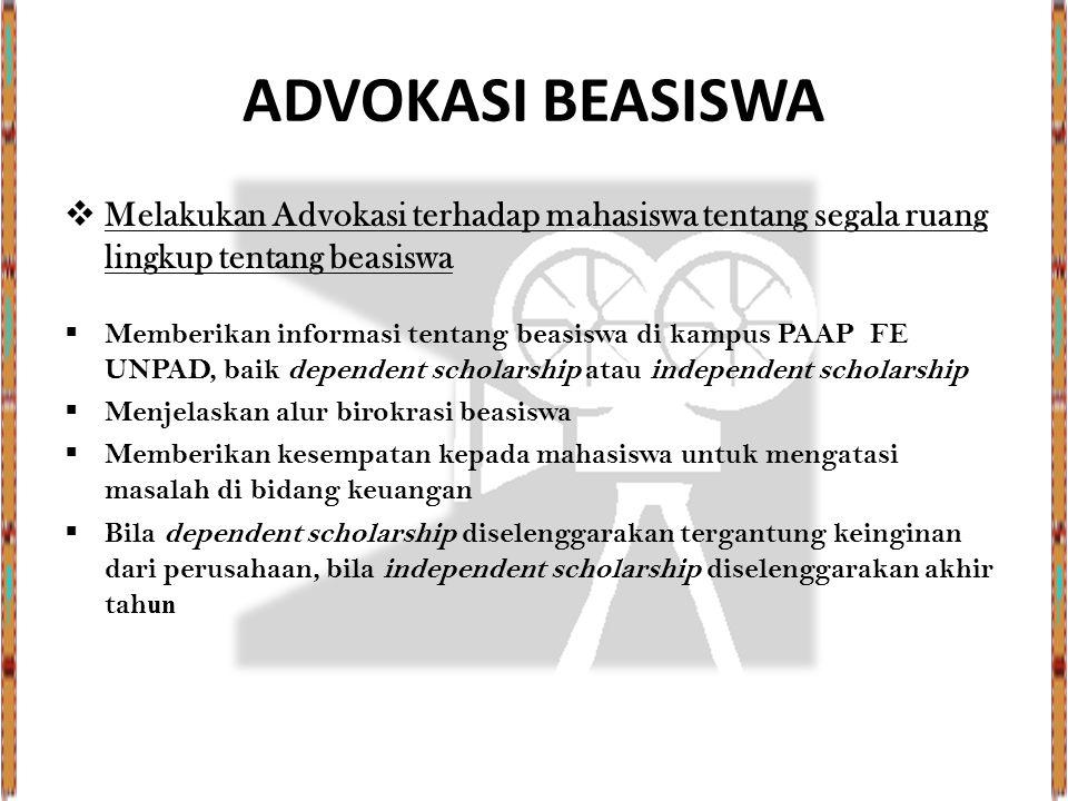 ADVOKASI BEASISWA  Melakukan Advokasi terhadap mahasiswa tentang segala ruang lingkup tentang beasiswa  Memberikan informasi tentang beasiswa di kam