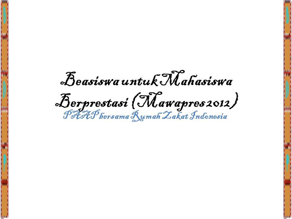 PAAP bersama Rumah Zakat Indonesia Beasiswa untuk Mahasiswa Berprestasi (Mawapres 2012)