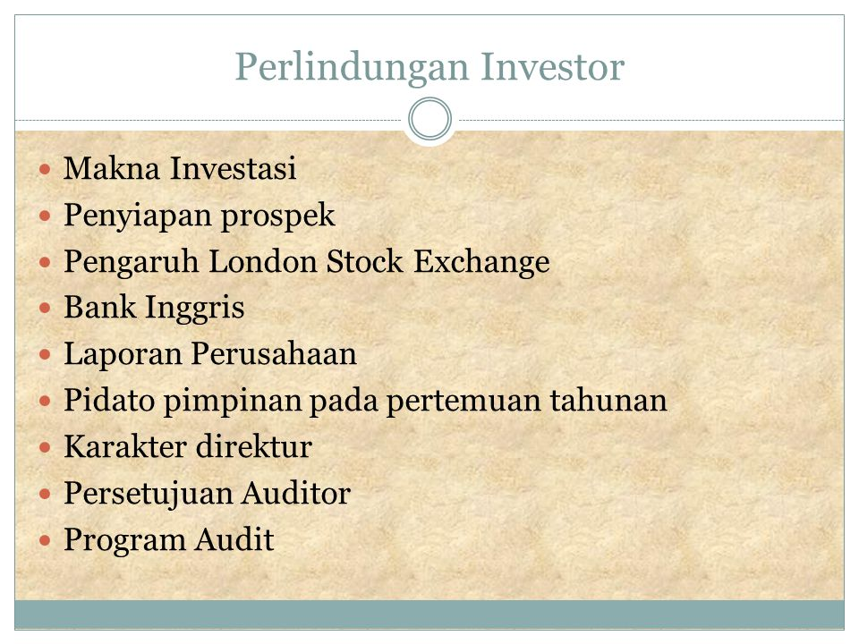 Perlindungan Investor Makna Investasi Penyiapan prospek Pengaruh London Stock Exchange Bank Inggris Laporan Perusahaan Pidato pimpinan pada pertemuan tahunan Karakter direktur Persetujuan Auditor Program Audit