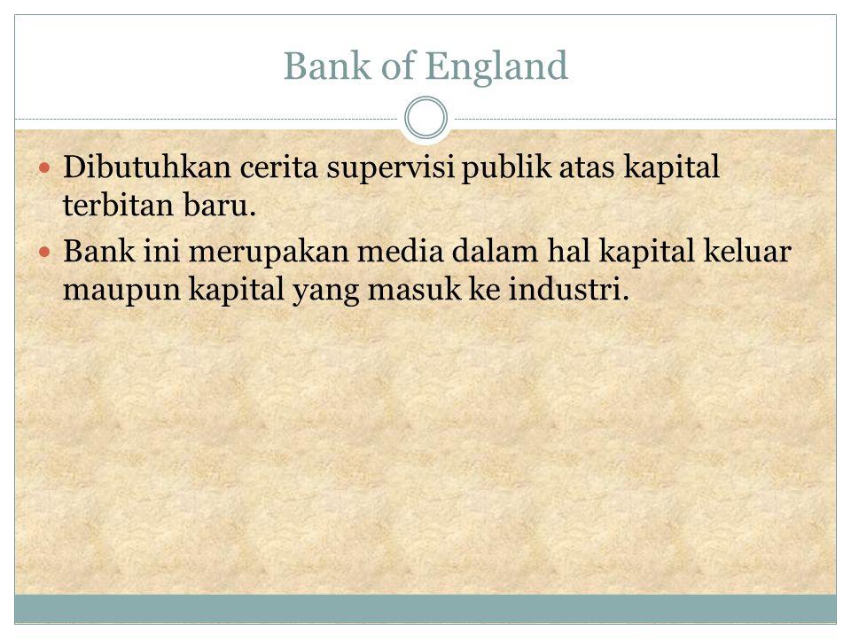Bank of England Dibutuhkan cerita supervisi publik atas kapital terbitan baru.