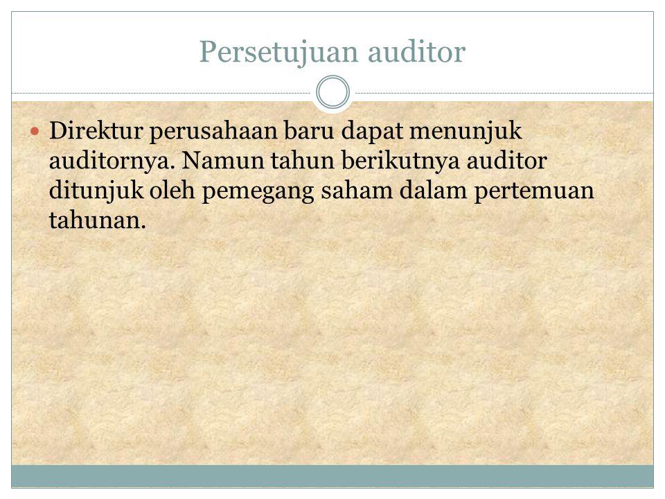 Persetujuan auditor Direktur perusahaan baru dapat menunjuk auditornya.