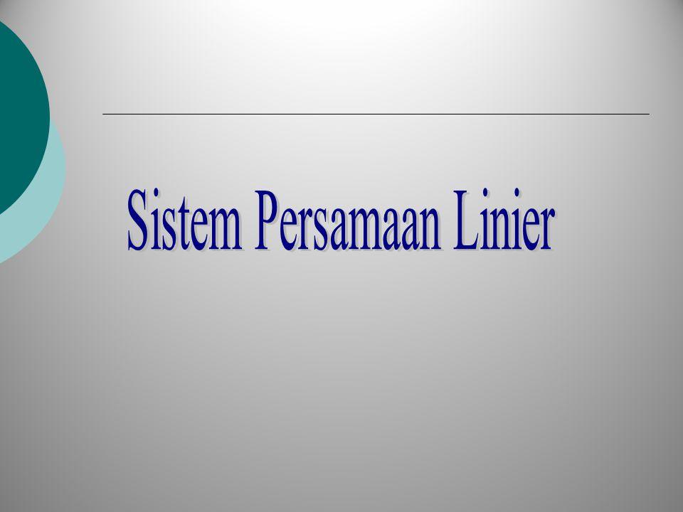 Sistem Persamaan Linier Sistem-sistem Tertentu Dan Tidak Tertentu Sistem tertentu adalah sistem yang memberikan tepat satu solusi.
