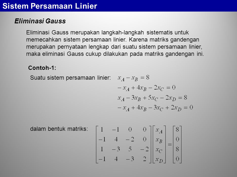 Sistem Persamaan Linier Jika akan kita peroleh dan yang membentuk vektor solusi Dengan skalar l sembarang kita akan memperoleh vektor-vektor solusi yang lain seperti Secara keseluruhan maka vektor-vektor solusi kita adalah Inilah vektor-vektor solusi yang membentuk ruang vektor berdimensi 2.