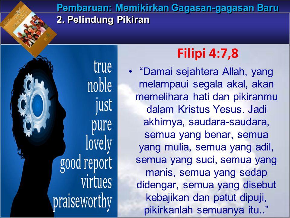 """""""Damai sejahtera Allah, yang melampaui segala akal, akan memelihara hati dan pikiranmu dalam Kristus Yesus. Jadi akhirnya, saudara-saudara, semua yang"""