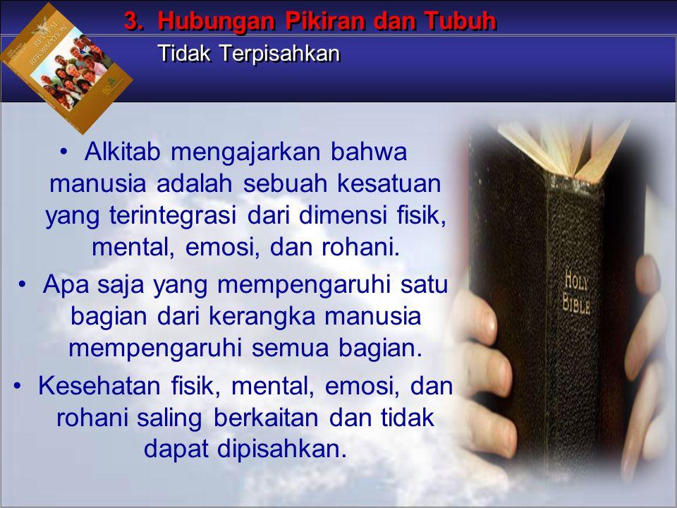 Alkitab mengajarkan bahwa manusia adalah sebuah kesatuan yang terintegrasi dari dimensi fisik, mental, emosi, dan rohani. Apa saja yang mempengaruhi s