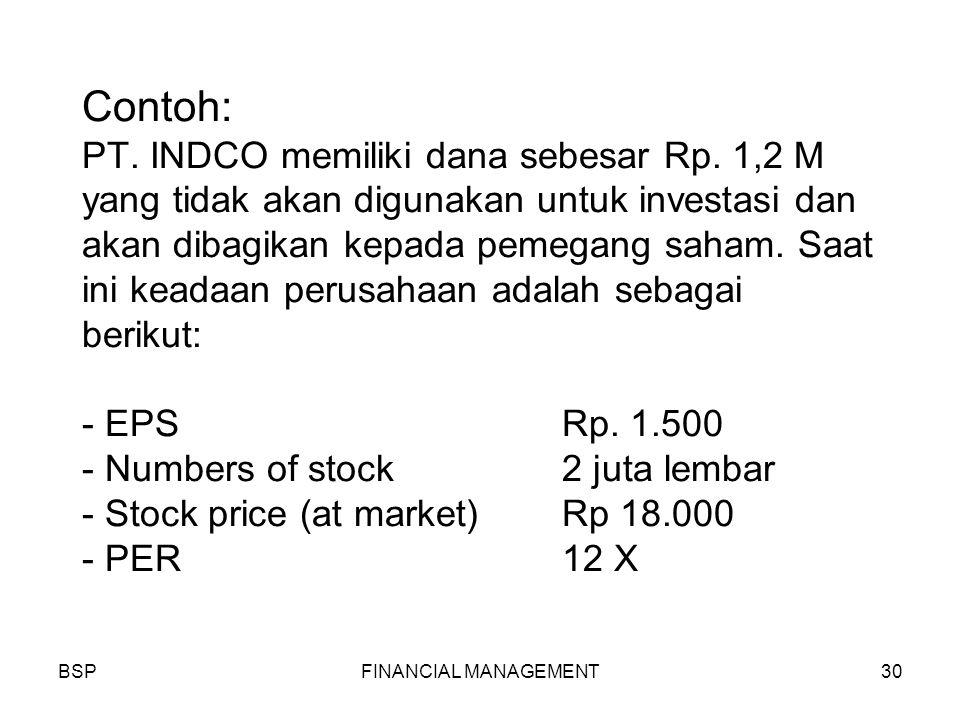 BSPFINANCIAL MANAGEMENT30 Contoh: PT. INDCO memiliki dana sebesar Rp.