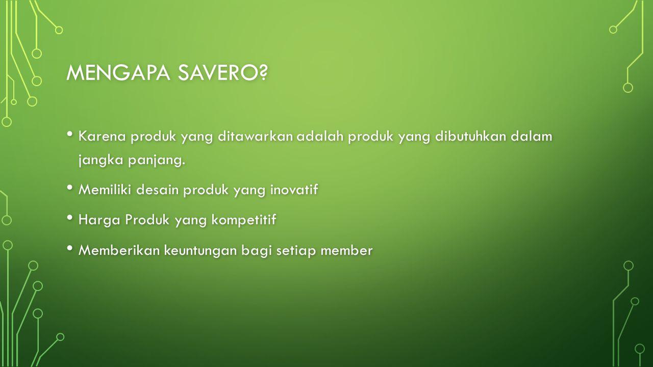 BAGAIMANA CARA BERGABUNG DENGAN SAVERO.Melakukan pendaftaran dengan biaya sebesar Rp.