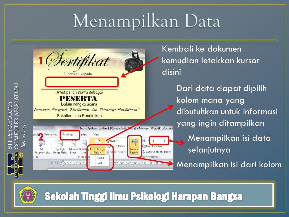 Kembali ke dokumen kemudian letakkan kursor disini Dari data dapat dipilih kolom mana yang dibutuhkan untuk informasi yang ingin ditampilkan Menampilkan isi dari kolom Menampilkan isi data selanjutnya STI.