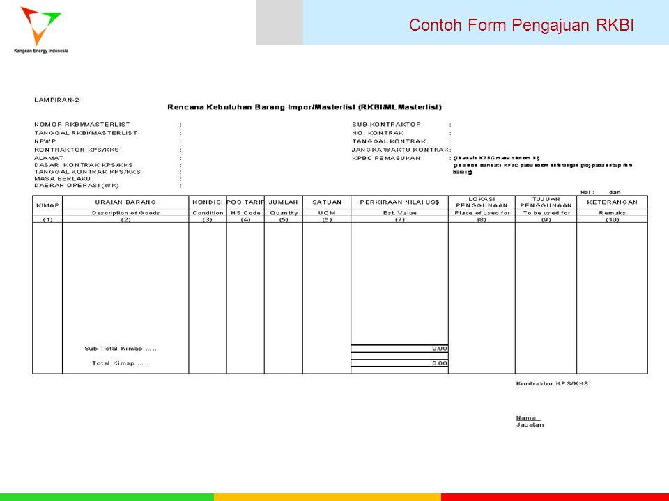 Nama Dokumen PIC Purchase Order /Contract KEI Proforma Invoice Contractor Request For Witness ( untuk Manufacture Batam / Cilegon ) Contractor Mill Certificate ( Untuk OCTG ) Contractor Dokumen Pengajuan RKBI Catatan: KEI hanya akan memproses Masterlist selama barang / peralatan yang diimpor sesuai dengan daftar barang/peralatan impor yang sudah disetujui oleh Perusahaan ketika proses tender.