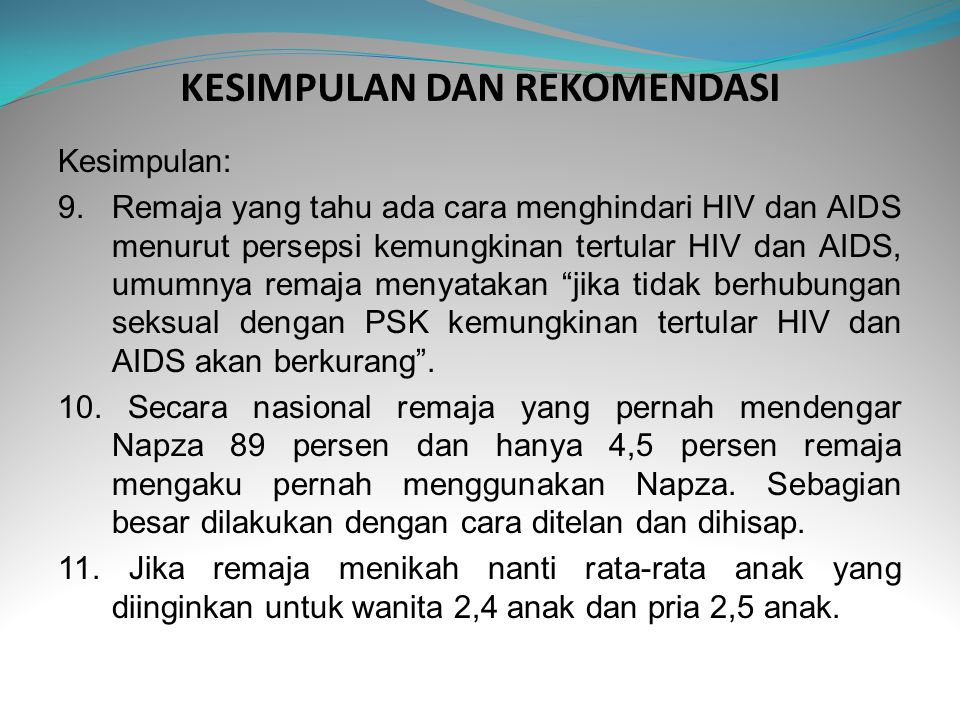 KESIMPULAN DAN REKOMENDASI Kesimpulan: 9. Remaja yang tahu ada cara menghindari HIV dan AIDS menurut persepsi kemungkinan tertular HIV dan AIDS, umumn