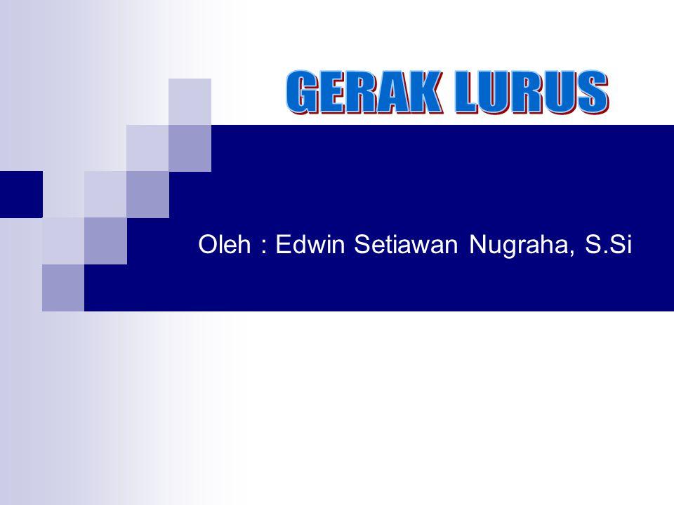 Oleh : Edwin Setiawan Nugraha, S.Si