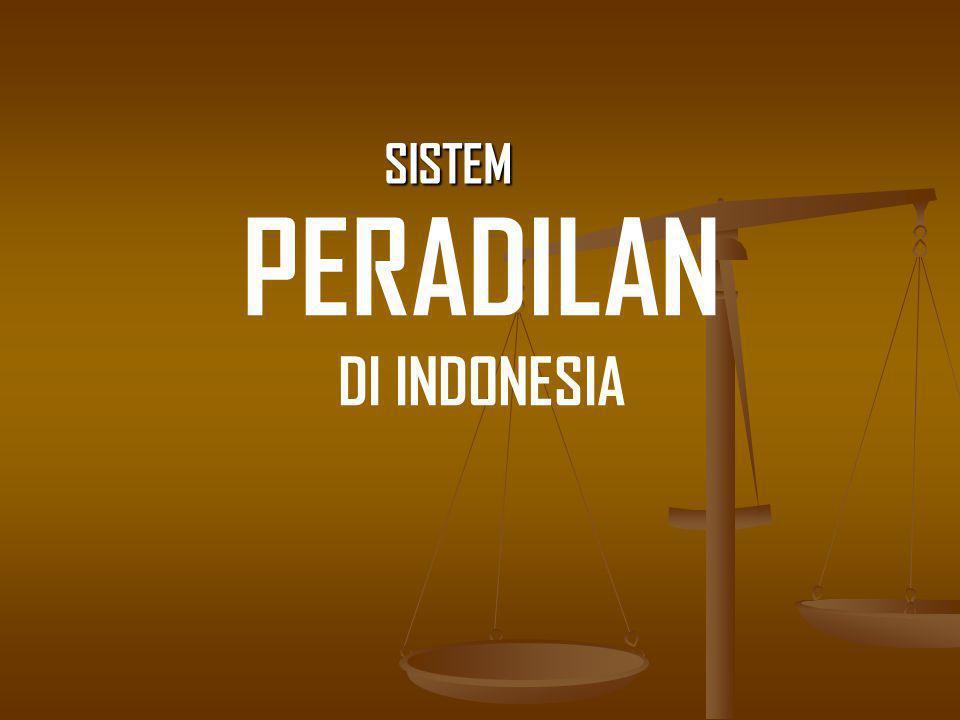 PERADILAN DI INDONESIA SISTEM