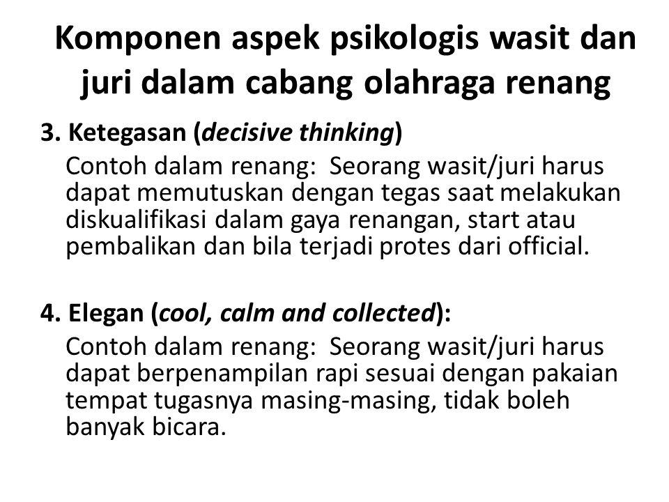Komponen aspek psikologis wasit dan juri dalam cabang olahraga renang 3.