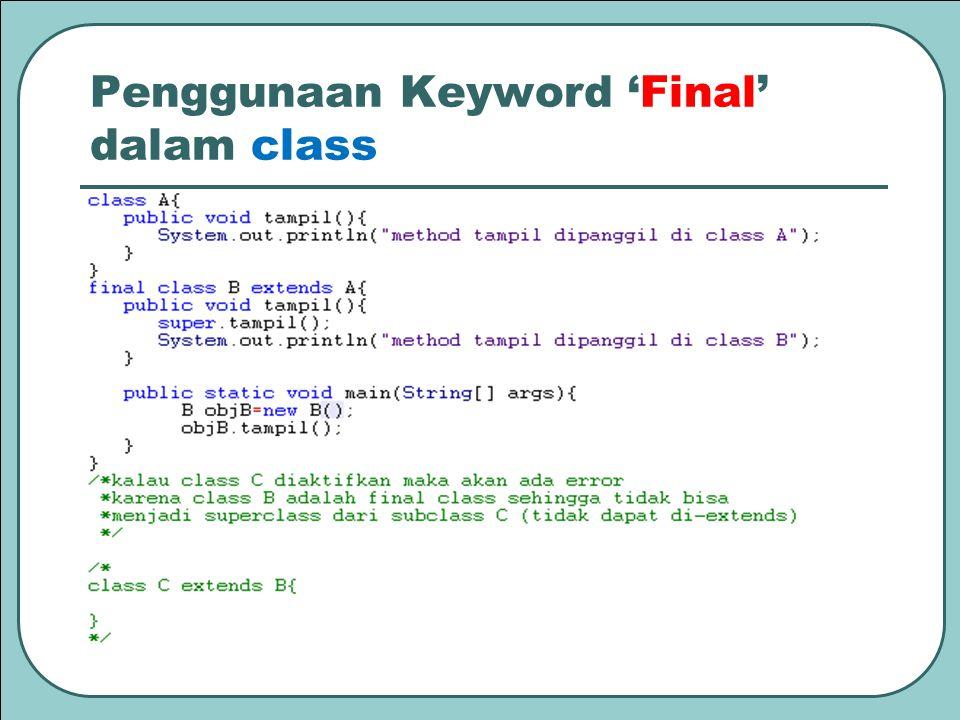 Penggunaan Keyword 'Final' dalam class Contoh final class :