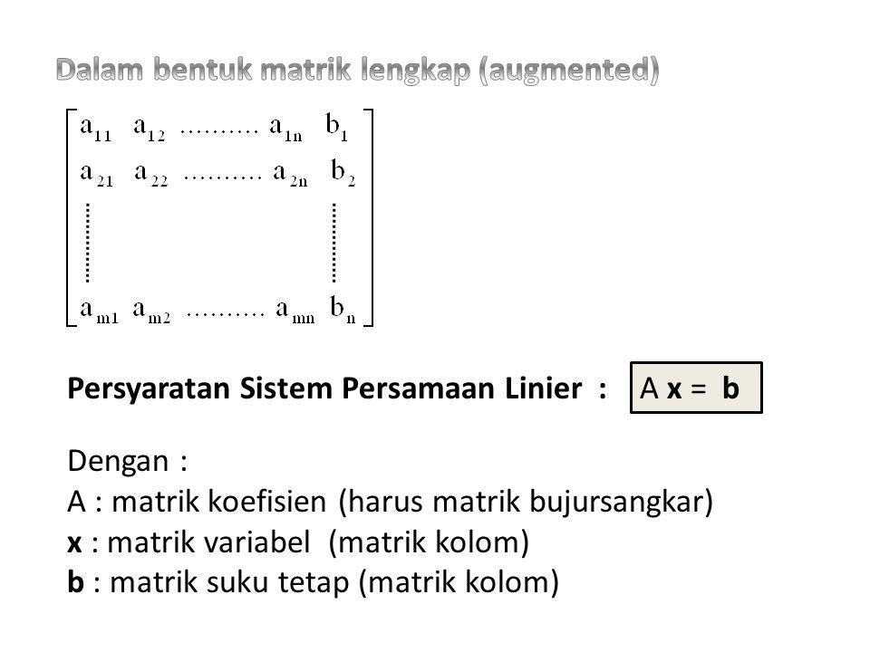 SPL Tidak mempunyai penyelesaian disebut TIDAK KONSISTEN Mempunyai penyelesaian disebut KONSISTEN TUNGGAL BANYAK SPL dalam : R 2 (garis) : ax + by = c R 3 (bidang): ax + by + cz = d