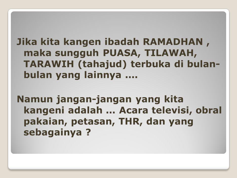 Apa yang kita Kangeni dari Ramadhan ?
