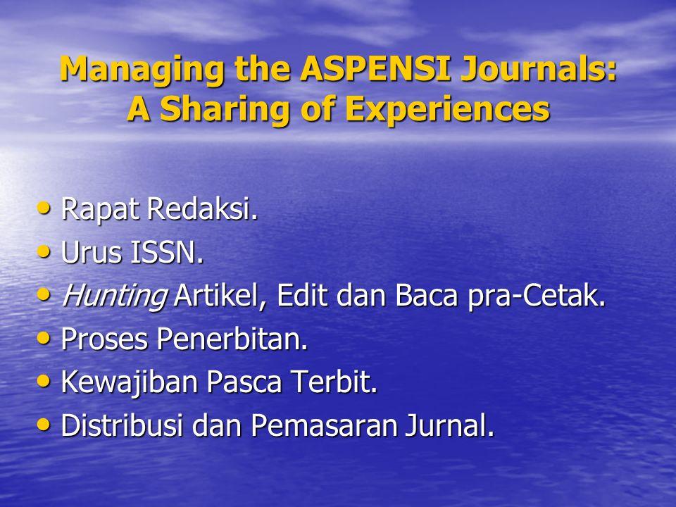 Managing the ASPENSI Journals: A Sharing of Experiences Rapat Redaksi.