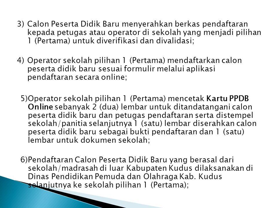2)Calon Peserta Didik Baru mengisi formulir pendaftaran yang ditandatangani calon peserta didik dan diketahui orangtua/walinya.